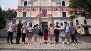 Hugely Popular Tourist Destinations in Macau.pdf