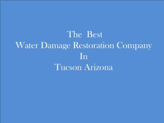 Water Damage Restoration Tucson AZ. Call (520) 214-0160.pdf