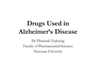 Drugs used in Alzheimer's Disease 2553 Slide.pdf