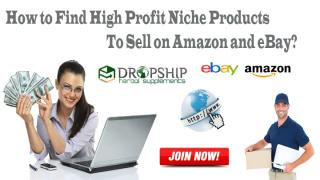 How to Find High Profit Niche Products to Sell on Amazon and eBay.pptx