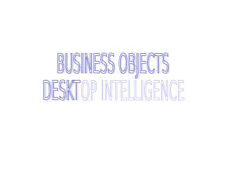 Desk Top Intelligence.ppt