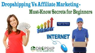 Dropshipping Vs Affiliate Marketing - Must-Know Secrets for Beginners.pptx