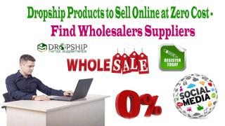 Dropship Products to Sell Online at Zero Cost - Find Wholesalers Suppliers.pptx
